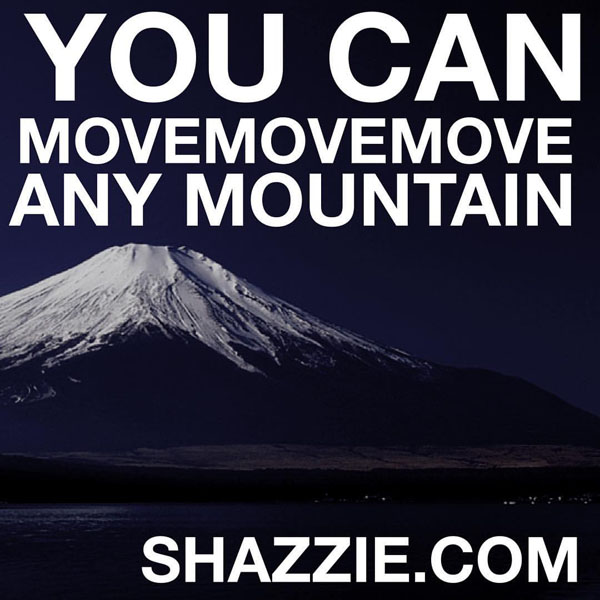 You can move any mountain