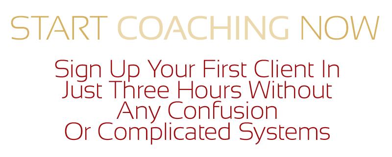 Start coaching now