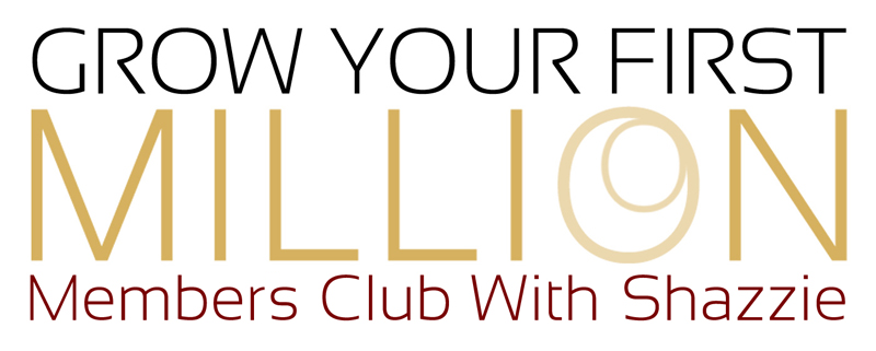 Grow Your First Million Members Club With Shazzie